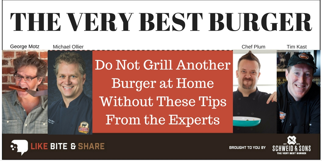 ... Tips From the Experts – Schweid & Sons – The Very Best Burger