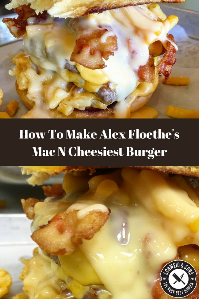 ALEX FLOETHE'S MAC N CHEESIEST BURGER
